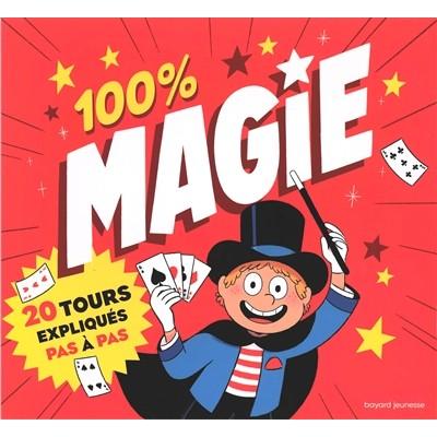 100% MAGIE/20 TOURS EXPLIQUES PAS A PAS